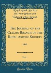 The Journal of the Ceylon Branch of the Royal Asiatic Society, Vol. 1