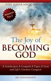 The Joy of Becoming God
