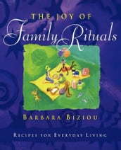 The Joy of Family Rituals