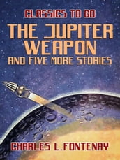 The Jupiter Weapon and five more stories