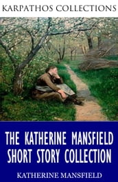 The Katherine Mansfield Short Story Collection