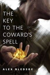 The Key to the Coward s Spell