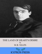 The Land of Heart s Desire