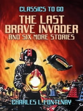 The Last Brave Invader and six more stories