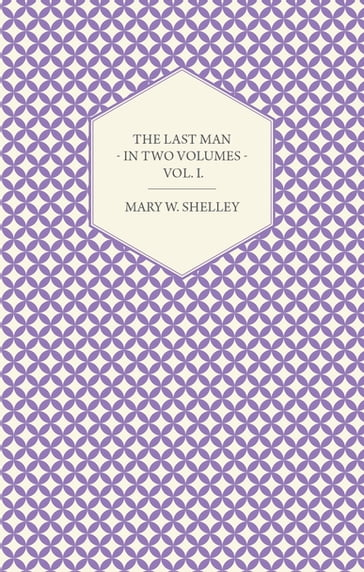 The Last Man - In Two Volumes - Vol. I.