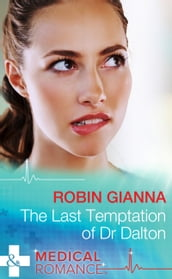 The Last Temptation Of Dr. Dalton (Mills & Boon Medical)