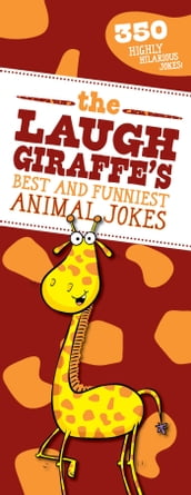 The Laugh Giraffe s Best and Funniest Animal Jokes