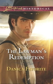 The Lawman s Redemption (Mills & Boon Love Inspired Historical)
