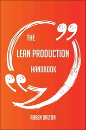 The Lean Production Handbook - Everything You Need To Know About Lean Production