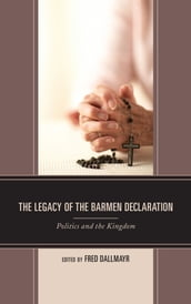 The Legacy of the Barmen Declaration