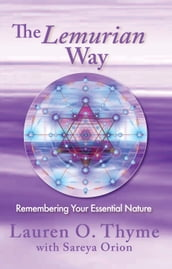 The Lemurian Way: Remembering Your Essential Nature