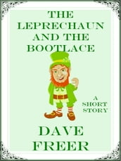 The Leprechaun and the Bootlace