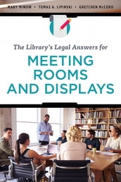 The Library s Legal Answers for Meeting Rooms and Displays