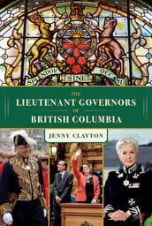 The Lieutenant Governors of British Columbia