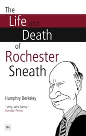 The Life and Death of Rochester Sneath