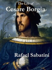 The Life of Cesare Borgia