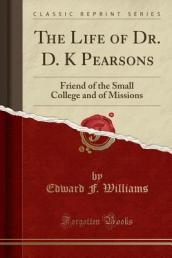 The Life of Dr. D. K Pearsons