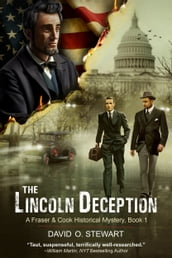The Lincoln Deception (A Fraser and Cook Historical Mystery, Book 1)
