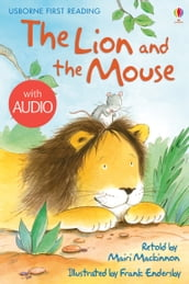 The Lion and the Mouse: Usborne First Reading: Level One