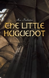 The Little Huguenot