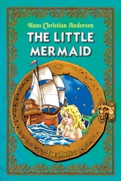 The Little Mermaid. Classic fairy tales for children (Fully illustrated)