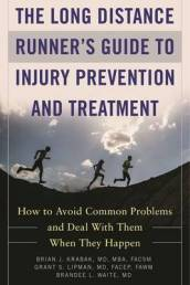 The Long Distance Runner s Guide to Injury Prevention and Treatment