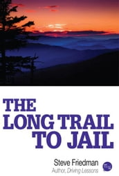 The Long Trail to Jail