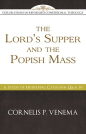 The Lord s Supper and the  Popish Mass