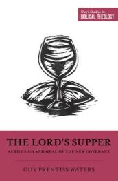 The Lord s Supper as the Sign and Meal of the New Covenant