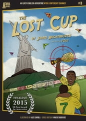 The Lost Cup: An Easy-English Adventure with 8 Different Endings