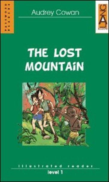 The Lost Mountain. Per la Scuola media - Audrey Cowan | Kritjur.org