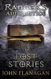 The Lost Stories (Ranger s Apprentice Book 11)