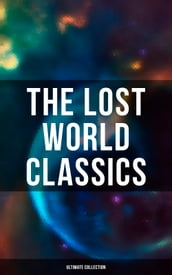 The Lost World Classics - Ultimate Collection