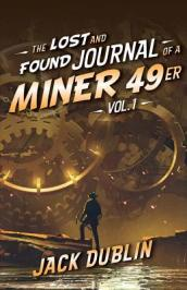 The Lost and Found Journal of a Miner 49er