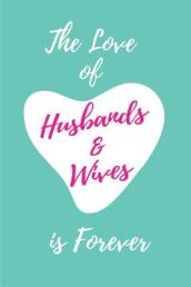The Love of Husbands and Wives Is Forever