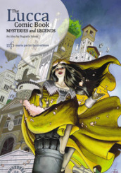 The Lucca comic book. Mysteries and legends