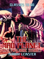 The Mad Planet and two more stories