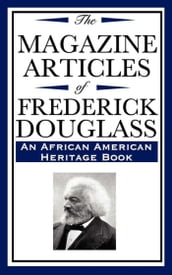 The Magazine Articles of Frederick Douglass