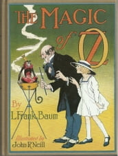 The Magic of Oz, Thirteenth of the Oz Books (Illustrated)