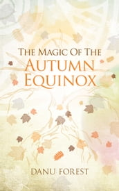The Magic of the Autumn Equinox