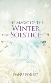 The Magic of the Winter Solstice