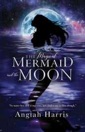 The Magical Mermaid and the Moon
