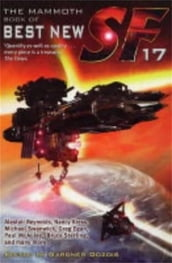 The Mammoth Book of Best New SF 17