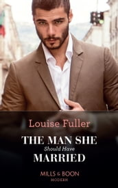The Man She Should Have Married (Mills & Boon Modern)