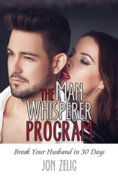 The Man Whisperer Program