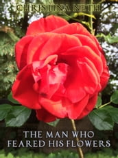 The Man Who Feared His Flowers