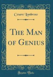 The Man of Genius (Classic Reprint)