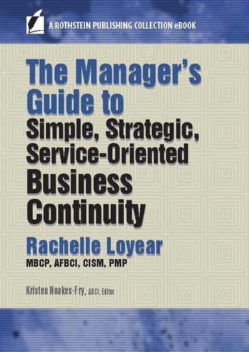 The Manager's Guide to Simple, Strategic, Service-Oriented Business Continuity