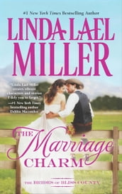 The Marriage Charm (The Brides of Bliss County, Book 2)