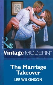 The Marriage Takeover (Mills & Boon Modern) (Wedlocked!, Book 14)